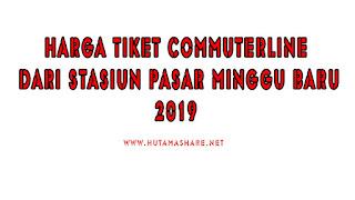 Harga Tiket Commuterline Dari Stasiun Pasar Minggu Baru Terbaru 2019