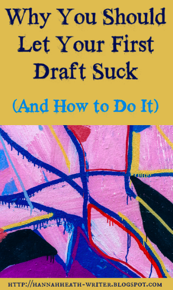 Why You Should Let Your First Draft Suck (And How to Do It)