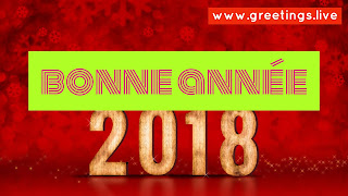 "French greetings on Happy New Year 2018 "" bonne année"""