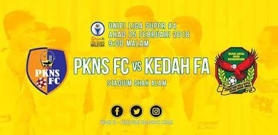 Live Streaming PKNS FC vs Kedah Liga Super 25 Februari 2018