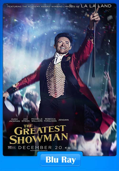 The Greatest Showman 2017 BRRip 720p | 300MB 480p | 150MB HEVC Poster