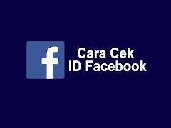 Cara Cek ID Facebook Yang Sudah Ganti Username