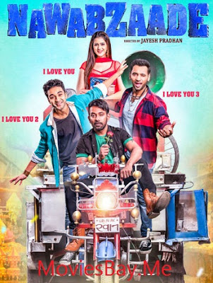 Nawabzaade 2018 Full Hindi Movie Download in 720p HD
