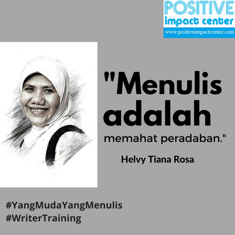 Quote Motivasi Menulis Helvy Tiana Rosa : Menulis Adalah