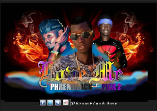 Phremblack ft Pick2 — Love Me [New Song]-MP3MADE.COM.NG