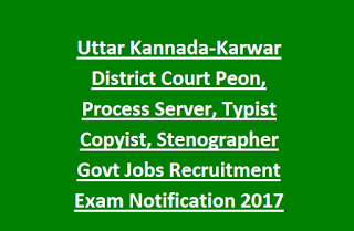 Uttar Kannada-Karwar District Court Peon, Process Server, Typist Copyist, Stenographer Govt Jobs Recruitment Exam Notification 2017
