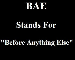 BAE Stands For Before Anything Else