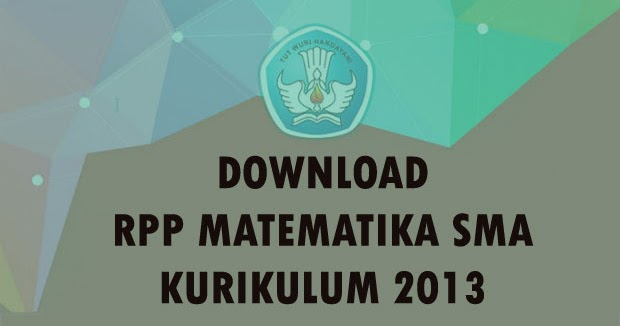 Download Rpp Matematika Kelas X Sma Kurikulum 2013 Revisi Matematrick