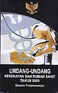 Undang-Undang Kesehatan Dan Rumah Sakit Tahun 2009 Beserta Penjelasannya