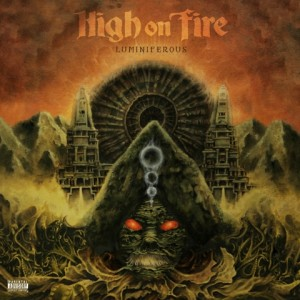 "HIGH ON FIRE : ""Luminiferous"" 2015"
