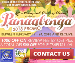 JROOZ FREE IELTS/UKVI/OET Panagbenga Promo  Join us on February 19 to 24, 2018  Know the Basics of IELTS, IELTS UKVI, and OET for NURSES  IELTS: 1000 OFF ON REVIEW FEE 500 OFF ON EXAM FEE  OET: PHP 1000 OFF ON REVIEW FEE RECEIVE FREE ASSISTANCE IN EXAM REGISTRATION 50% REIMBURSEMENT OF OET EXAM COMING FROM OUR PARTNER RECRUITMENT AGENCIES