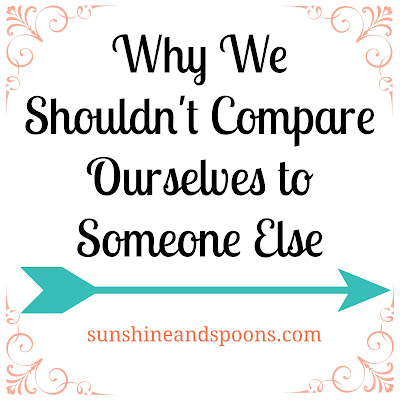 Sunshine and Spoons: Why we shouldn't compare ourselves to others