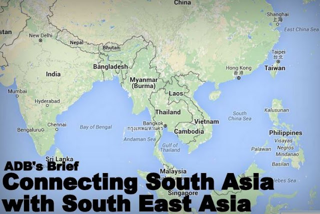 B&E | ADB's Brief on Connecting South Asia with Southeast Asia