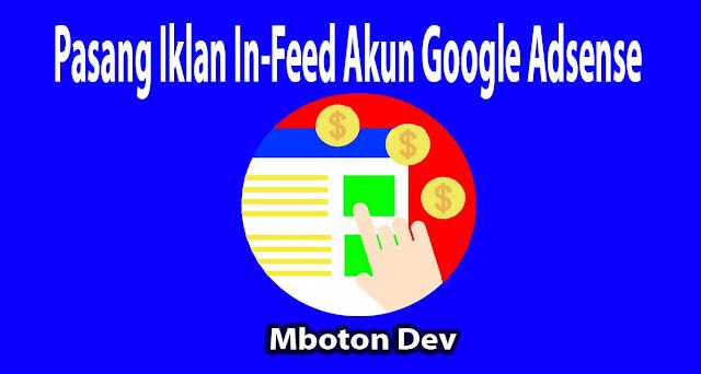https://www.mboton.net/2019/03/pasang-iklan-in-feed-akun-google-adsense.html