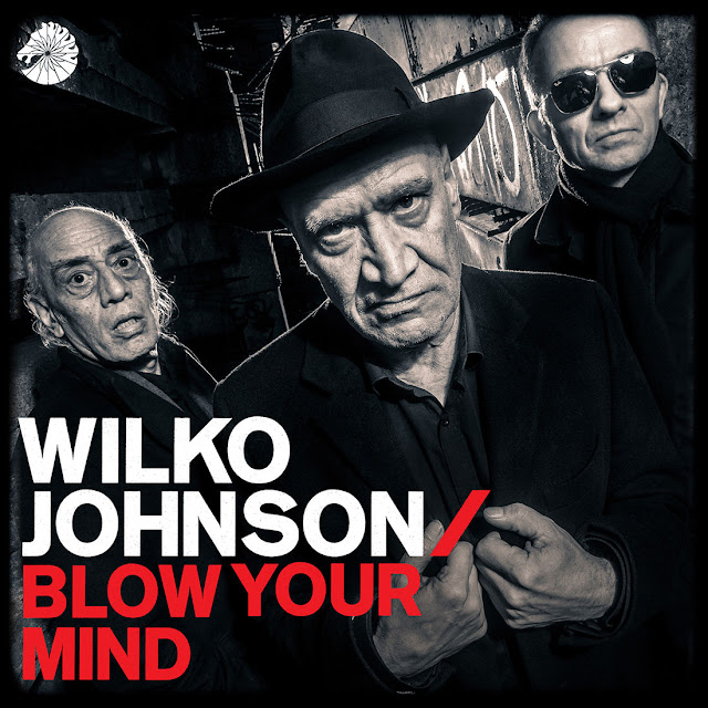 WILKO JOHNSON - Blow your mind 1