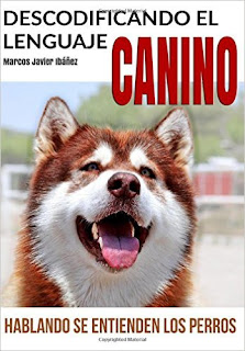 Descodificando El Lenguaje Canino: Hablando Se Entienden Los Perros PDF