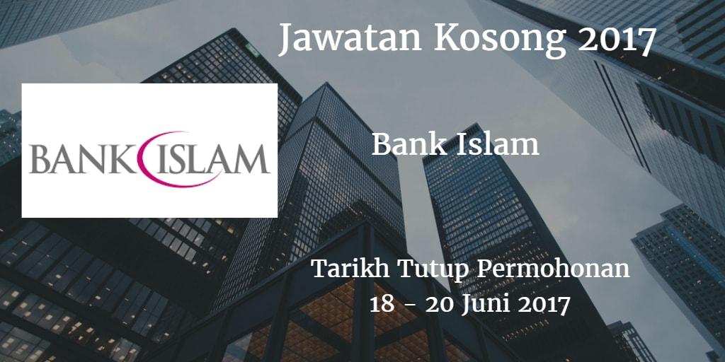 Jawatan Kosong Bank Islam 18 - 20 Juni 2017