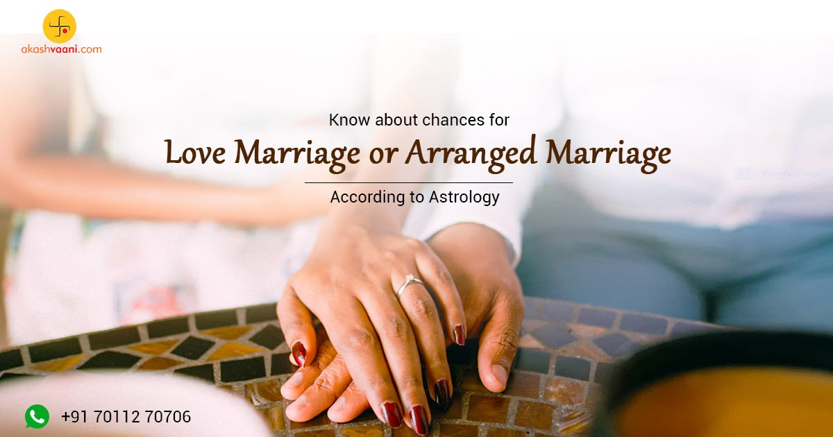 Know About Chances For Love Marriage Or Arranged Marriage By Astrology