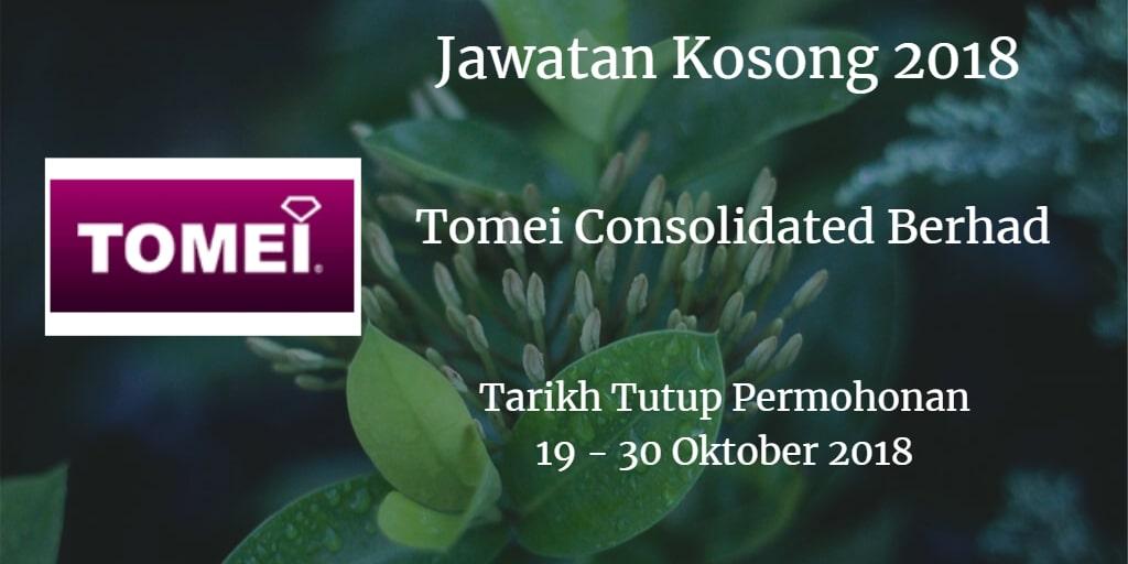 Jawatan Kosong Tomei Consolidated Berhad  19 - 30 Oktober 2018