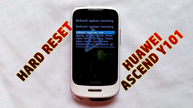 hard reset Huawei Ascend Y101