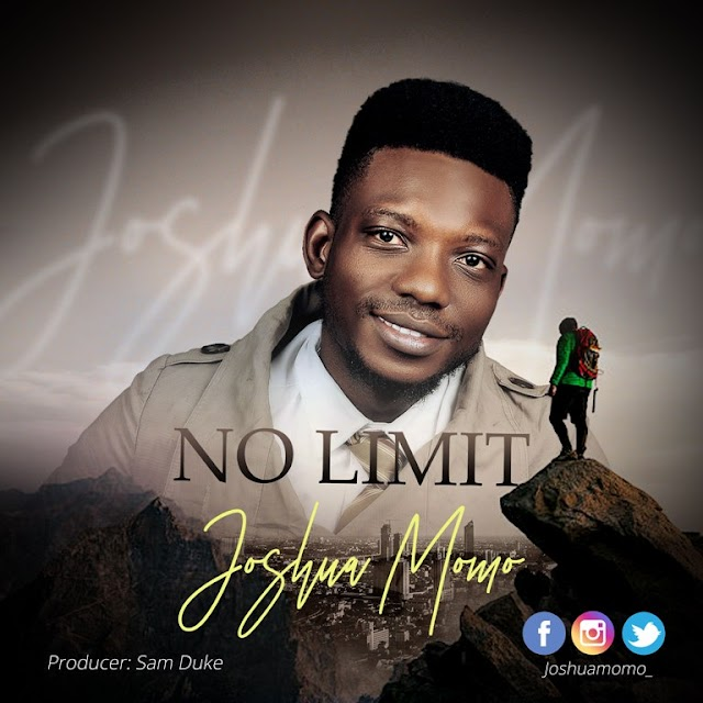 [DOWNLOAD MP3] : Joshua Momo - 'No Limit' || @joshuamomo_
