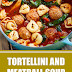 Tortellini and Meatball Soup