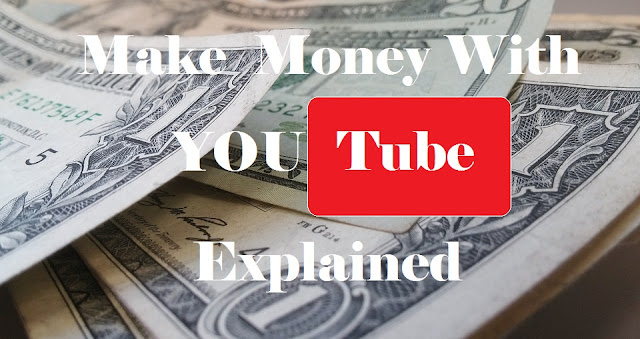 Making money with YouTube (Ultimate guide) Explained Easily