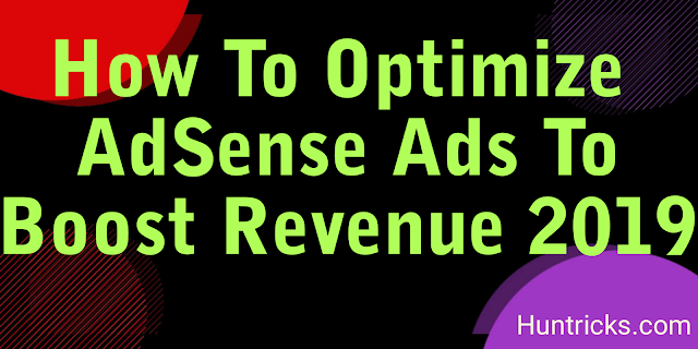 How To Optimize Adsens Ads To Boost Revenue 2019