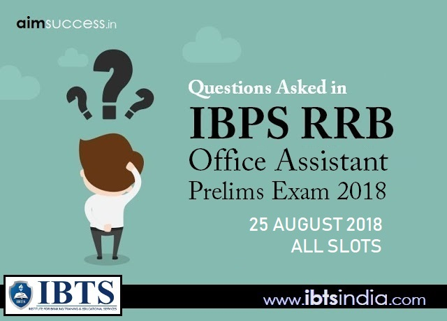 Questions Asked in IBPS RRB Office Assistant Prelims Exam 25 August 2018