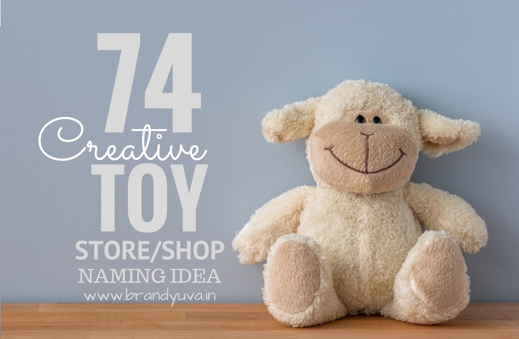 74+ Catchy Toy Store or Company Names Idea [Updated]