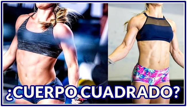 Si eres mujeres aprende las causas de un cuerpo cuadrado cuando entrenas con pesas pesadas
