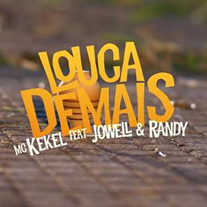 Baixar Música Louca Demais MC Kekel feat Jowell & Randy