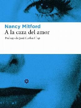 A La Caza Del Amor, Nancy Mitford