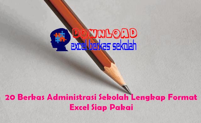 20 Berkas Administrasi Sekolah Lengkap Format Excel Siap Pakai