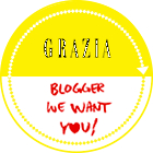 Grazia Blogger We Want You!