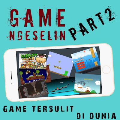 Game Ngeselin Part 2