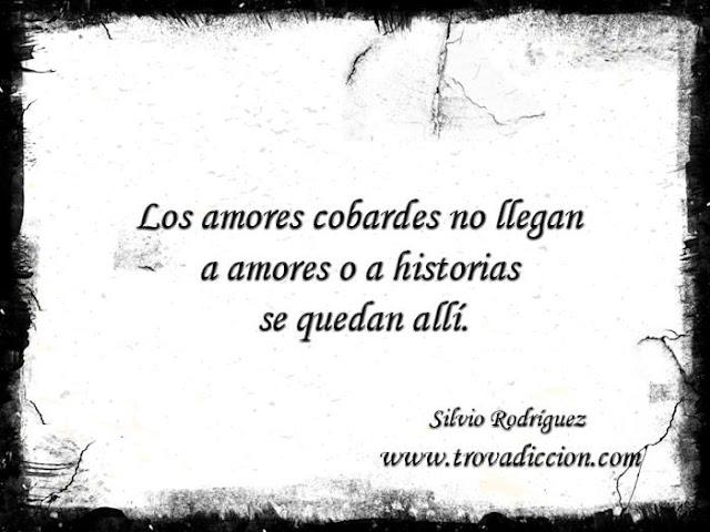 Los amores cobardes no llegan a historias se quedan allí