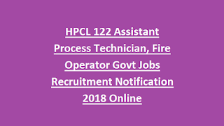 HPCL 122 Assistant Process Technician, Fire Operator Govt Jobs Recruitment Notification 2018 Online