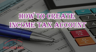 Create Income Tax Account in Hindi