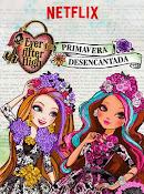 Ever After High: Primavera desencantada (2015) ()