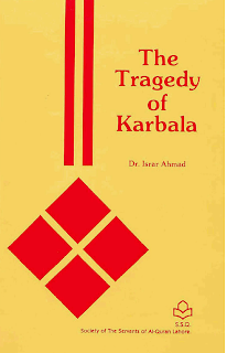 Tragedy of Karbala  Dr. Israr Ahmad