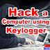 HOW TO HACK A COMPUTER USING KEYLOGGER [FULL GUIDE]