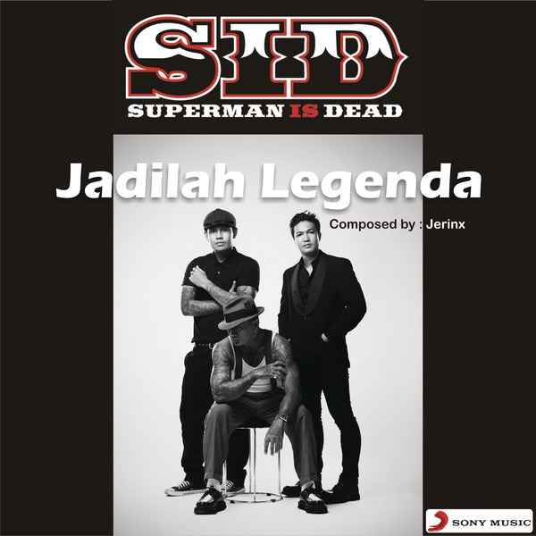 Superman Is Dead - Jadilah Legenda