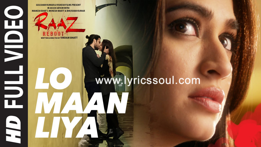 The Lo Maan Liya lyrics from 'Raaz Reboot', The song has been sung by Arijit Singh, , . featuring Emraan Hashmi, Kriti Kharbanda, Gaurav Arora, . The music has been composed by Jeet Gannguli, , . The lyrics of Lo Maan Liya has been penned by Kausar Munir