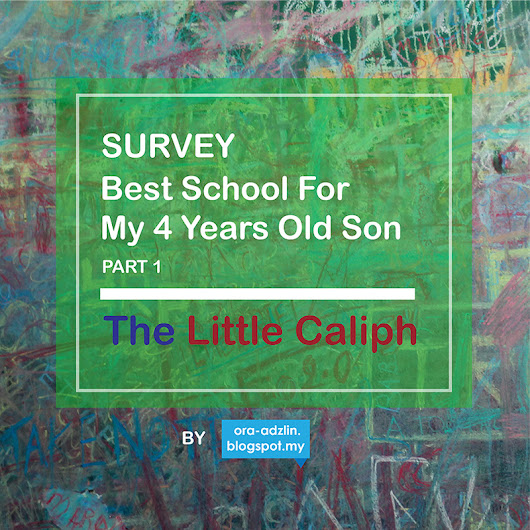 ora adzlin: Little Caliphs Penang Review and Fee 2018
