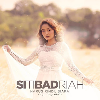 Siti Badriah - Harus Rindu Siapa MP3