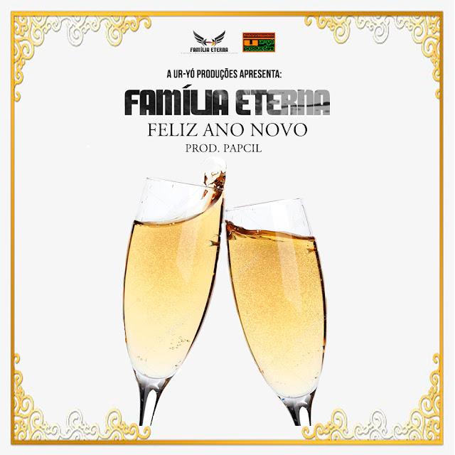 FAMÍLIA ETERNA - Feliz Ano Novo [Prod. Papcil]