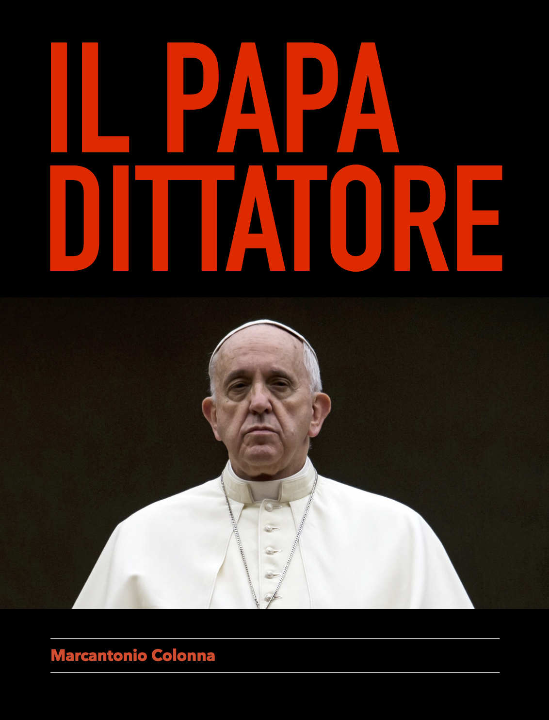 An ebook was just released the other day. The title is Il Papa Dittatore  and was written by Marcantonio Colonna. There is also an English edition,  ...