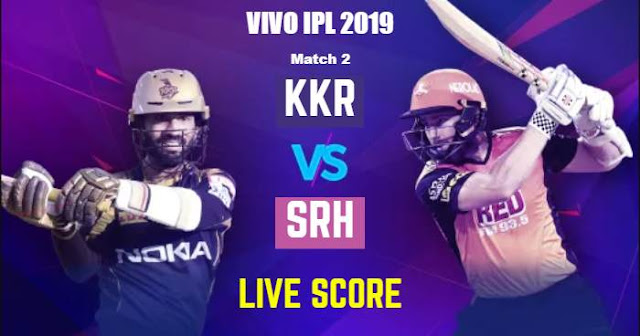 IPL 2019 Match 2 KKR vs SRH Live Score and Full Scorecard