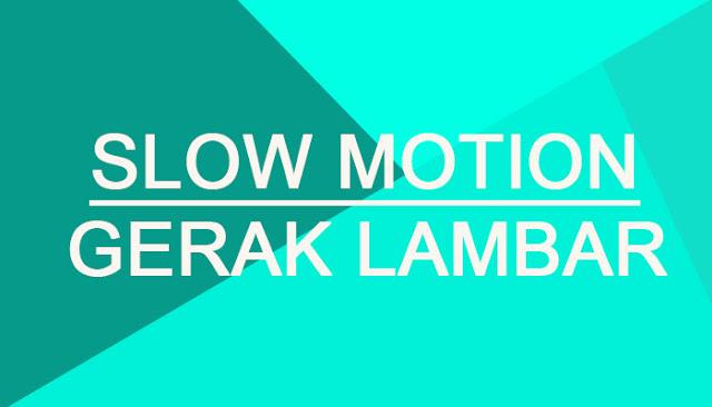 Aplikasi android untuk edit video slow motion atau gerakan lambat